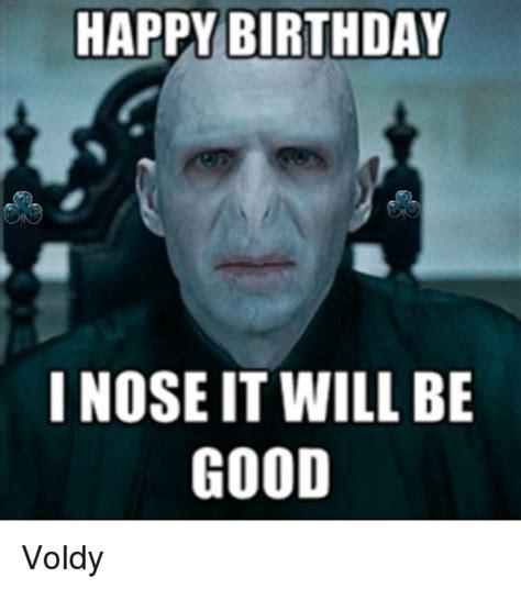 Bday Meme - happy birthday i nose it will be good voldy birthday meme on sizzle