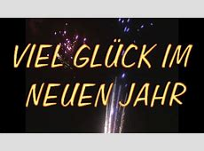 Sprüche zu Silvester 2017 Viel Glück im neuen Jahr YouTube