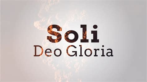 Soli Deo Gloria - Ep. 5   5 SOLAS - YouTube