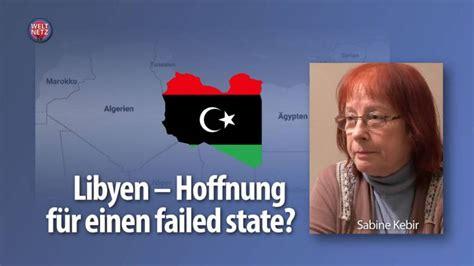Libyen  Hoffnung Für Einen Failed State? Weltnetztv