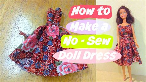 how to make doll clothes how to make a no sew doll dress youtube