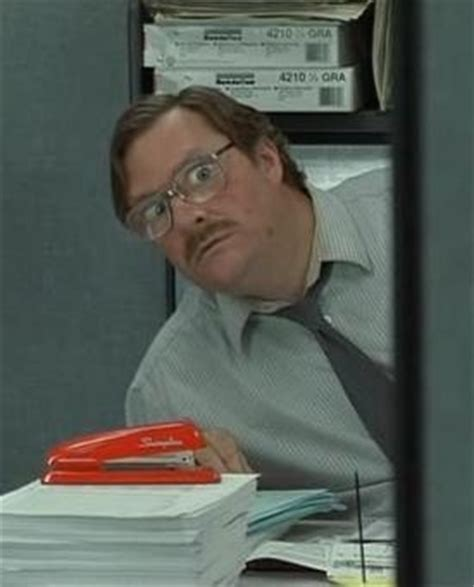 Stapler Meme - office space milton his stapler i love this movie snd have the stapler funny pins and what
