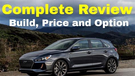 Hyundai Elantra Build And Price by 2018 Hyundai Elantra Gt Sport Hatchback Build Your Own
