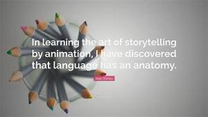 """Walt Disney Quote: """"In learning the art of storytelling by ..."""