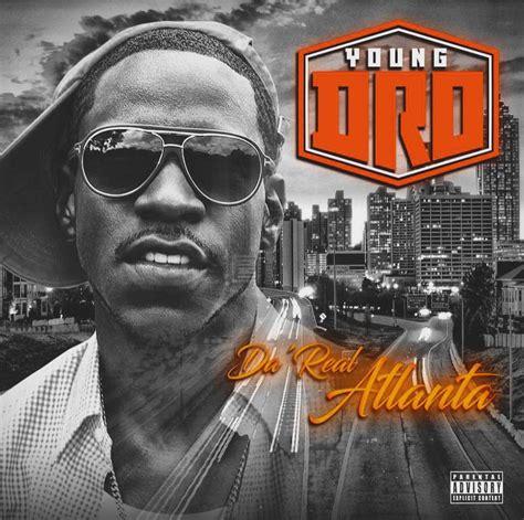 Young Dro  Da' Real Atlanta (album Stream