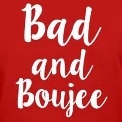 Bad Birthday Shirt and Boujee