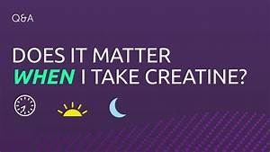 When Should I Take Creatine