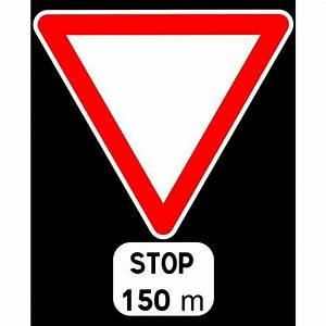 Panneau type routier Cédez le passage - stop à 150m ref:AB5