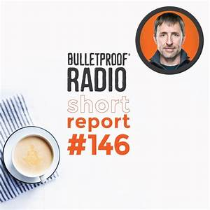 Bulletproof Radio Short Report: 14 Steps to Eating Bulletproof