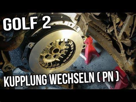 golf 4 kupplung wechseln vw golf 2 kupplung wechseln 1 6l pn