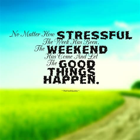 Weekend Quotes Relaxing Weekend Quotes Www Pixshark Images