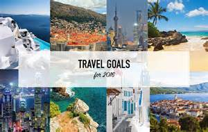 travel goals for 2016 the style scribe
