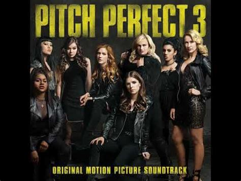 Pitch Perfect 3 (original Motion Picture Soundtrack