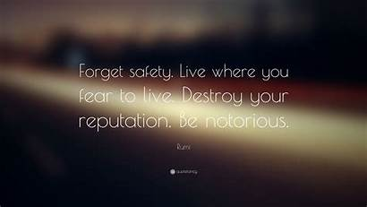 Fear Safety Rumi Forget Destroy Notorious Reputation