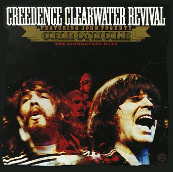 Creedence Clearwater Revival : Chronicle -- The 20 ...