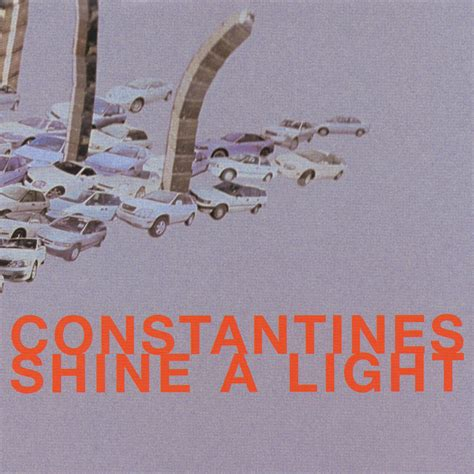 shine a light shine a light by constantines on sub pop records