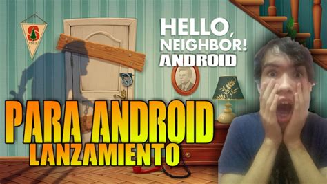 hello neighbor para android epico descarga apk juego parecido a hello neighbor
