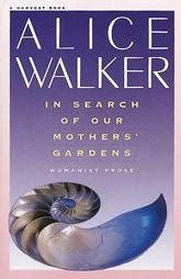 in search of our mothers gardens in search of our mothers garden womanist prose
