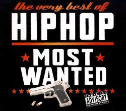 The boston hip hop legend has always been a top emcee, and recruiting pete rock (and diamond d) for production duties proved to be a masterstroke. The Very Best of Hip Hop Most Wanted - Various Artists | Songs, Reviews, Credits | AllMusic