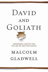 How to Beat Goliath: First Look At Malcolm Gladwell's New ...