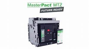 Masterpact Mtz Air Circuit Breakers