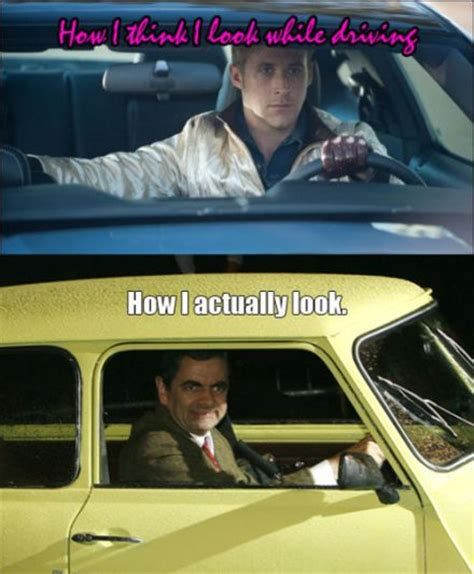 Funny Memes About Driving - car humor funny joke road street drive driver how i look while driving mr bean car humor