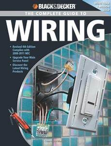 Decker The Complete Guide To Wiring Upgrade Your Main Service Panel Discover The Latest Wiring Products Complies With 2008 Nec Black Decker Complete Guide