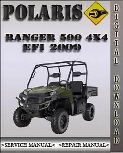 2009 Polaris Ranger 500 4x4 Efi Factory Service Repair