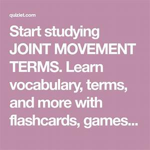 Start Studying Joint Movement Terms  Learn Vocabulary