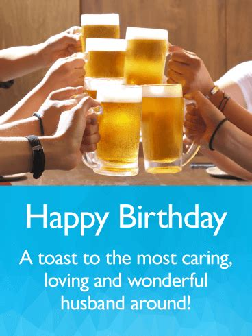 Happy Birthday Toast Images Toast To My Wonderful Husband Happy Birthday Wishes Card