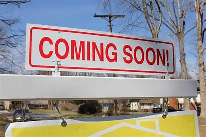 Soon Coming Estate Signs Sign Read Mean