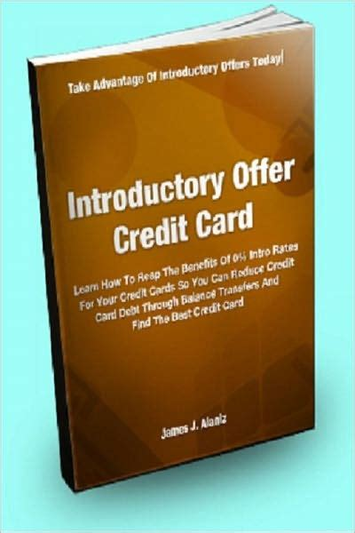 That's good news for savers, but bad news for anyone who's carrying credit card debt. Introductory Offer Credit Card; Learn How To Reap The Benefits Of 0% Intro Rates For Your Credit ...