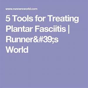 5 Tools For Treating Plantar Fasciitis