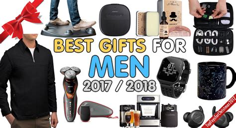 best gifts for men 2017 him top christmas gifts 2017 2018