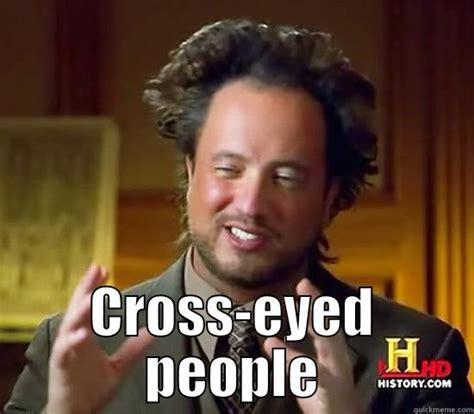 Cross Eyed Meme Cross Eyed Memes Image Memes At Relatably