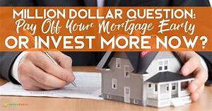 Pay Off Debt Calculator Free The Million Dollar Question Should I Pay Off Mortgage