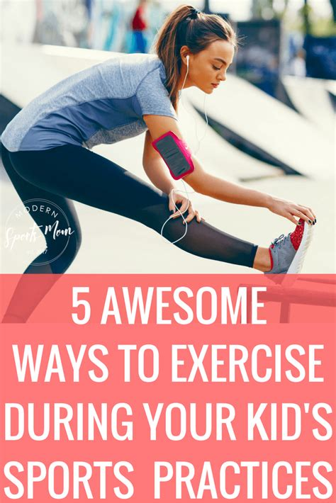 5 Ways To Exercise During Your Kid's Practice  Modern Sports Mom