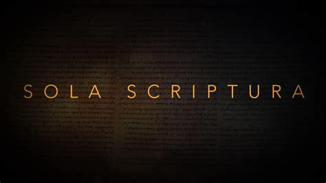 Sola Scriptura? Sola scriptura does not allow for a final ...