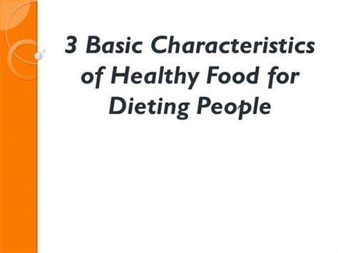 cuisine characteristics 3 basic characteristics of healthy food for dieting
