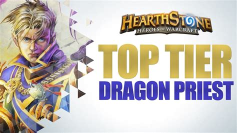 Hearthstone  Top Tier Dragon Priest Deck Youtube