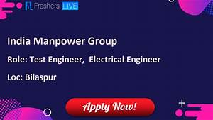 India Manpower Group Electrical Engineer  Test Engineer