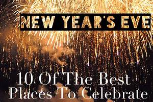 10 Of The Best Places To Celebrate New Year's Eve!