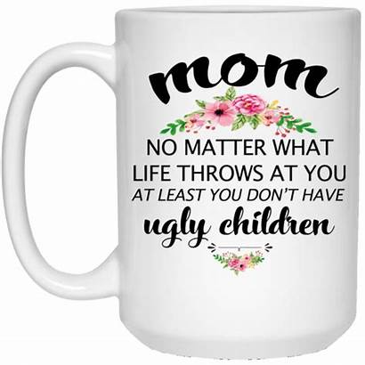 Mom Funny Mug Don Ugly Children Least