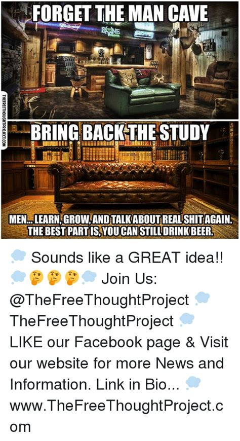Forget The Man Cave Bring Backthe Study Men Learn Grow And Talk Aboutreal Shitagain The Best