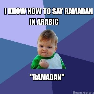 Ramadhan Meme - ramadan meme meme pinterest ramadan in arabic and meme