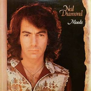 Neil Diamond - Moods (Vinyl, LP, Album) at Discogs