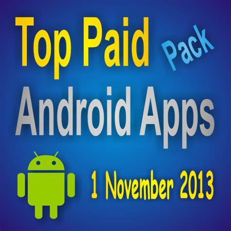 best paid android apps top paid android apps pack 1 november 2013 free