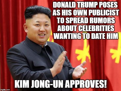 Kim And Trump Memes - kim jong un approves of donald trump imgflip