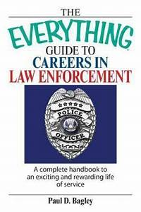 The Everything Guide To Careers In Law Enforcement   A