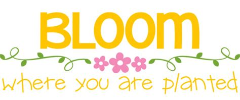 A person grows more when they're stretched. Bloom Where You Are Planted SVG Cut File - Burton Avenue